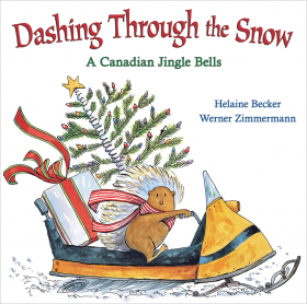 Dashing Through the Snow: A Canadian Jingle Bells