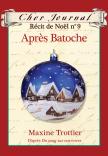 Cher Journal : Récit de Noël : N° 9 - Après Batoche