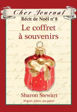 Cher Journal : Récit de Noël : N° 8 - Le coffret à souvenirs