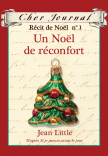 Cher Journal : Récit de Noël : N° 1 - Un Noël de réconfort