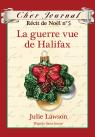 Cher Journal : Récit de Noël : N° 5 - La guerre vue de Halifax