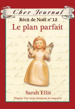 Cher Journal : Récit de Noël : N° 12 - Le plan parfait