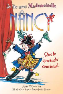 Je lis avec Mademoiselle Nancy : Que le spectacle continue!