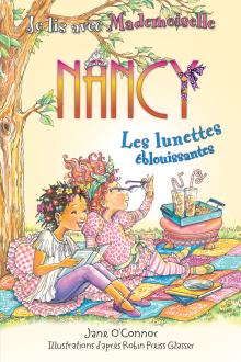 Je lis avec Mademoiselle Nancy : Les lunettes éblouissantes