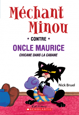Méchant Minou contre Oncle Maurice