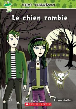 Vert chardon : N° 2 - Le chien zombie
