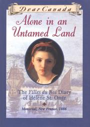 Dear Canada: Alone in an Untamed Land