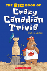 Big Book of Crazy Canadian Trivia, The