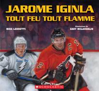 Jarome Iginla Tout feu tout flamme