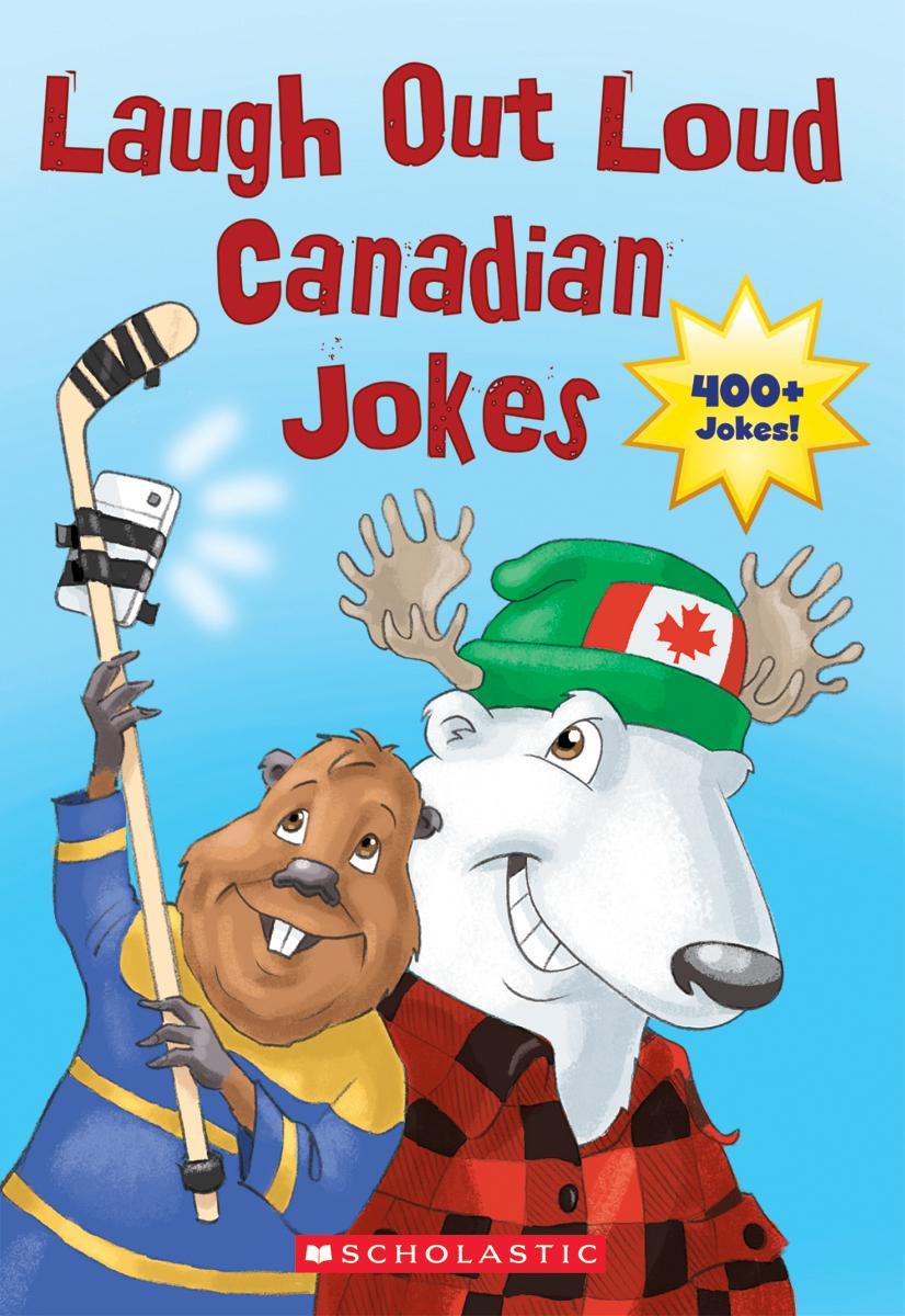Scholastic Canada Laugh Out Loud Canadian Jokes