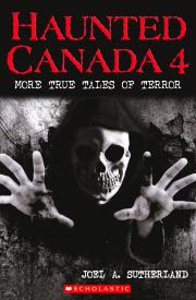 Haunted Canada 4: More True Tales of Terror