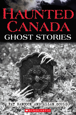 Scholastic Canada Haunted Canada Ghost Stories