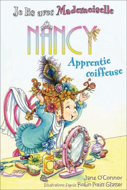 Je lis avec Mademoiselle Nancy : Apprentie coiffeuse