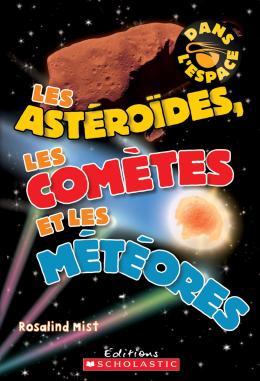 Dans l'espace : Les astéroïdes, les comètes et les météores