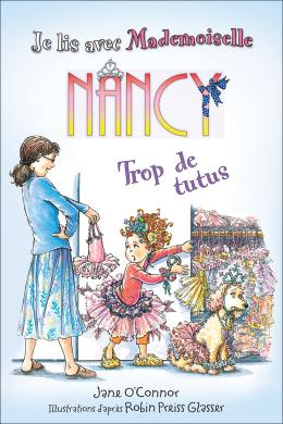 Je lis avec Mademoiselle Nancy : Trop de tutus