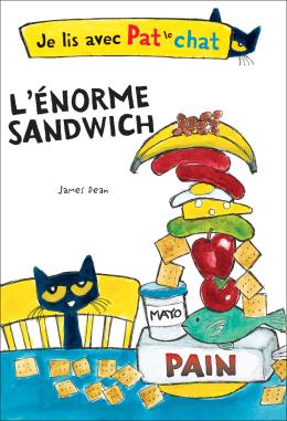 Je lis avec Pat le chat : L'énorme sandwich
