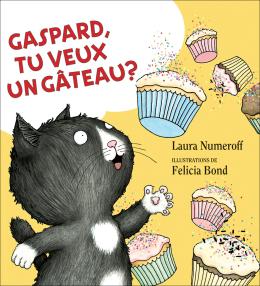 Gaspard, tu veux un gâteau?