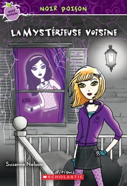 Noir poison : N° 9 - La mystérieuse voisine