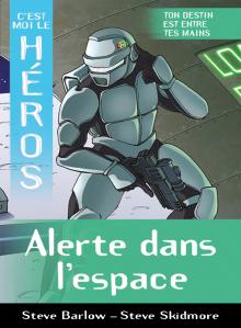 C'est moi le héros : Alerte dans l'espace