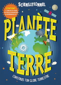 Sciensationnel : Planète Terre