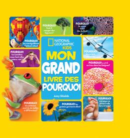 National Geographic Kids : Mon grand livre des pourquoi