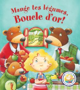 Contes réinventés : Mange tes légumes, Boucle d'or!