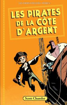 Les trois voleurs : N° 5 - Les pirates de la côte d'Argent