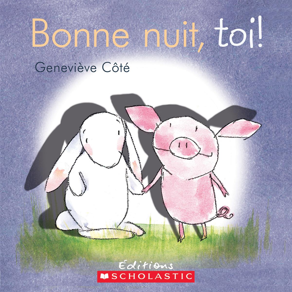 Image Bonne Nuit Éditions scholastic | bonne nuit, toi!
