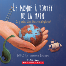 Le monde &agrave; port&eacute;e de la main: De grandes id&eacute;es illustr&eacute; es simplement <br />If: A Mind-Bending New Way of Looking at Big Ideas and Numbers