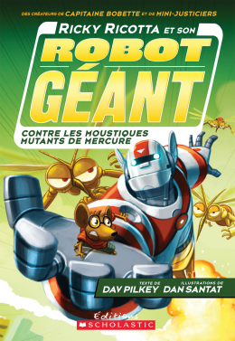 Ricky Ricotta et son robot géant contre les moustiques mutants de Mercure (tome 2)