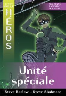 C'est moi le héros : Unité spéciale