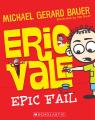 Eric Vale, Epic Fail