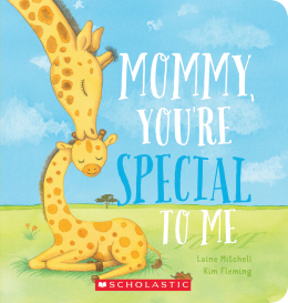 Mommy, You're Special To Me