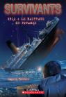 Survivants : 1912 : Le naufrage du Titanic