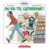 Où es-tu, Catherine?