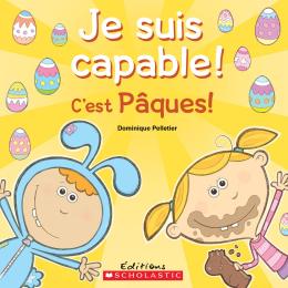 Je suis capable! C'est Pâques!