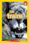 National Geographic Kids : Les trains (niveau 2)
