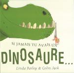Si jamais tu avais un dinosaure...