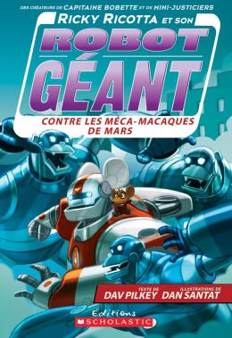 Ricky Ricotta et son robot géant contre les méca-macaques de Mars (tome 4)