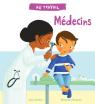 Au travail : Médecins