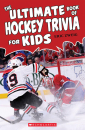 The Ultimate Book of Hockey Trivia for Kids