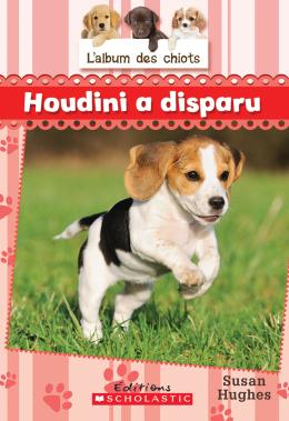 L' album des chiots : N° 7 - Houdini a disparu