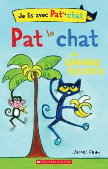 Je lis avec Pat le chat : La banane pourrie
