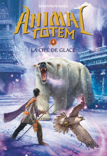 Animal totem : N° 4 - La cité de glace