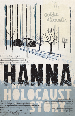 My Holocaust Story : Hanna