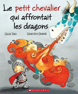 Le petit chevalier qui affrontait les dragons