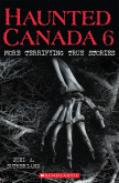 Haunted Canada 6: More Terrifying True Stories