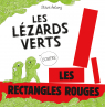 Les lézards verts contre les rectangles rouges