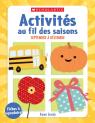 Activités au fil des saisons :   Fiches à reproduire - septembre à décembre