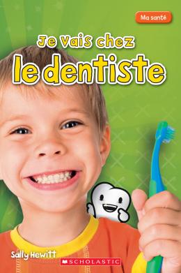 Ma santé : Je vais chez le dentiste